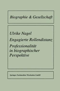 Engagierte Rollendistanz von Nagel,  Ulrike