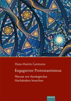 Engagierter Protestantismus von Gutmann,  Hans Martin