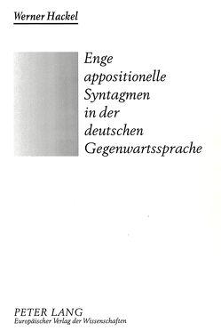 Enge appositionelle Syntagmen in der deutschen Gegenwartssprache von Hackel,  Werner
