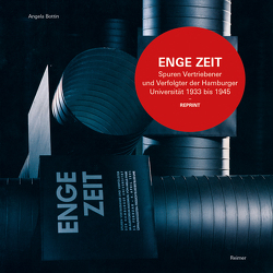 ENGE ZEIT: Spuren Vertriebener und Verfolgter der Hamburger Universität vor 1933 bis nach 1945 von Bottin,  Angela