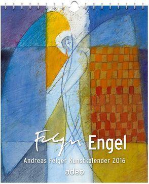 Engel 2016 – Postkartenkalender von Felger,  Andreas