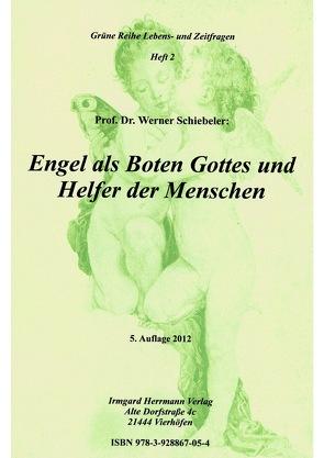 Engel als Boten Gottes und Helfer der Menschen von Schiebeler,  Werner