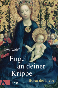 Engel an deiner Krippe von Wolff,  Uwe