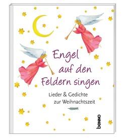 Engel auf den Feldern singen von Kokschal,  Annegret, Kreichgauer,  Dominique
