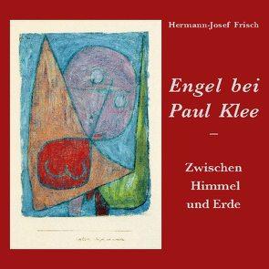 Engel bei Paul Klee von Frisch,  Hermann-Josef