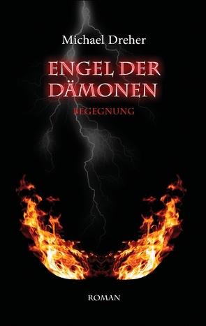 Engel der Dämonen von Dreher,  Michael