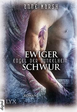 Engel der Dunkelheit – Ewiger Schwur von Bernhard,  Christian, Link,  Michaela, Marsh,  Anne