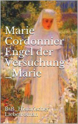 Engel der Versuchung _Marie von Cordonnier,  Marie