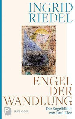Engel der Wandlung von Riedel,  Ingrid