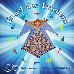 Engel des Friedens von Pfeilsticker,  Madeleine, Schmitt,  Heike