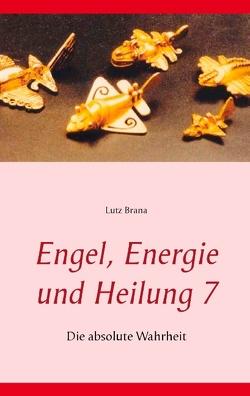 Engel, Energie und Heilung 7 von Brana,  Lutz