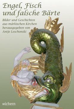 Engel, Fisch und falsche Bärte von Leschonski,  Antje