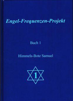 Engel-Frequenzen-Projekt – Buch 1 von Ma'Maha,  und die Engel des Projektes