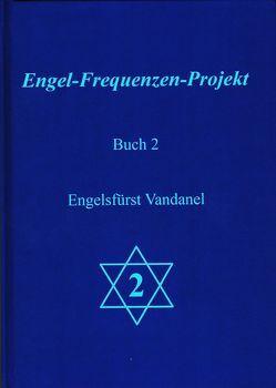 Engel-Frequenzen-Projekt – Buch 2 von Ma'Maha,  und die Engel des Projektes