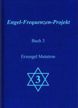 Engel-Frequenzen-Projekt – Buch 3 von Ma'Maha,  und die Engel des Projektes