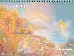 ENGEL-Gemälde und tägliche Botschaften für 2018 von Jost,  Brigitte-Devaia