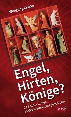 Engel, Hirten, Könige? von Kraska,  Wolfgang