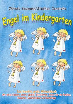 Engel im Kindergarten – Das kreative große Mitmachbuch von Baumann,  Christa, Janetzko,  Stephen