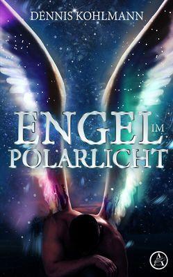Engel im Polarlicht von Kohlmann,  Dennis