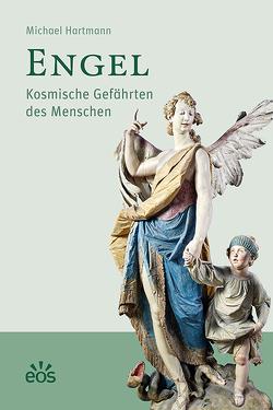 Engel – Kosmische Gefährten des Menschen von Hartmann,  Michael