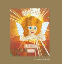 Engel lieben dich von Grundner,  Angelika