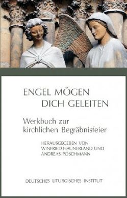 Engel mögen dich geleiten von Haunerland,  Winfried, Poschmann,  Andreas