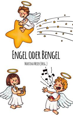 Engel oder Bengel von Meier,  Martina