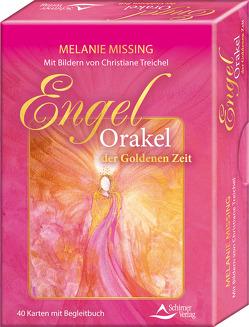 Engel-Orakel der goldenen Zeit – Die lichtvollen Begleiter an deiner Seite von Missing,  Melanie, Treichel,  Christiane