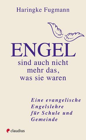 Engel – sind auch nicht mehr das, was sie waren von Fugmann,  Haringke