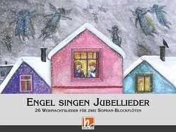 Engel singen Jubellieder von Ecker,  Johanna, Knapp,  Walter, Lehmann,  Christine
