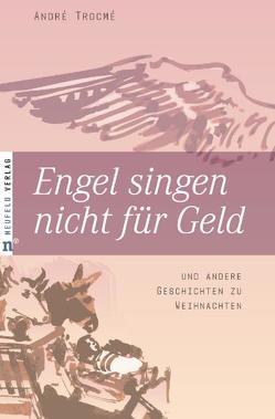 Engel singen nicht für Geld von Güthoff,  Anja, Schott,  Hanna, Trocmé,  André