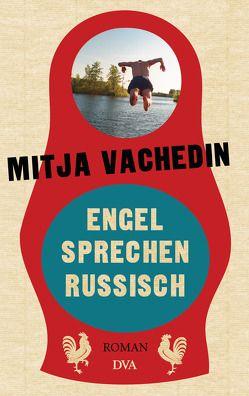 Engel sprechen Russisch von Vachedin,  Mitja