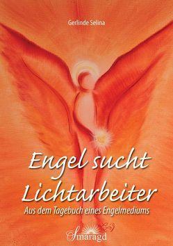Engel sucht Lichtarbeiter von Selina,  Gerlinde