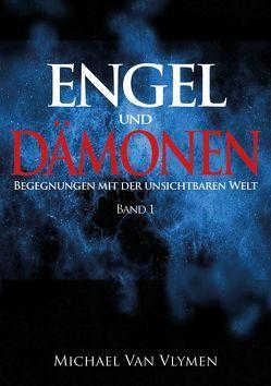 Engel und Dämonen – Band 1 von Van Vlymen,  Michael