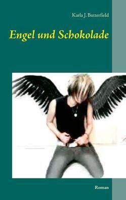 Engel und Schokolade von Butterfield,  Karla J.