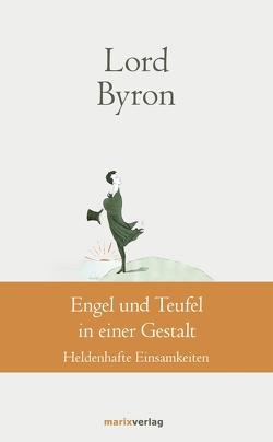 Engel und Teufel in einer Gestalt von Lord Byron,  George Gordon Noël, Ruschkowski,  Klaudia, Storch,  Wolfgang