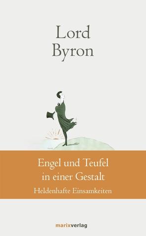 Engel und Teufel in einer Gestalt von Byron,  George Gordon Noël Lord, Ruschkowski,  Klaudia, Storch,  Wolfgang