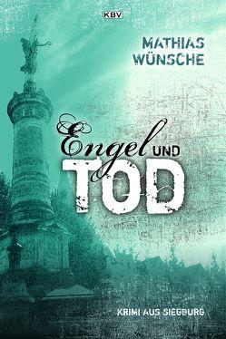 Engel und Tod von Wünsche,  Mathias