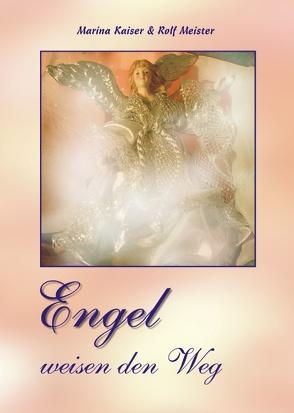 Engel weisen den Weg von Kaiser,  Marina, Meister,  Rolf