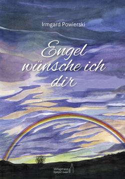 Engel wünsche ich dir von Powierski,  Irmgard