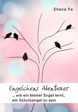 Engelchens Abenteuer von Fe,  Eliana