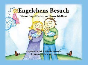 Engelchens Besuch von Hirsch,  Ulrike, Loyal,  Sabrina
