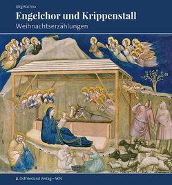 Engelchor und Krippenstall von Buchna,  Jörg