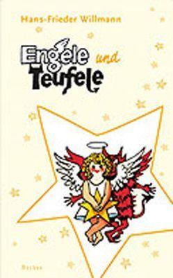 Engele und Teufele von Naegele,  Thomas F., Willmann,  Hans F