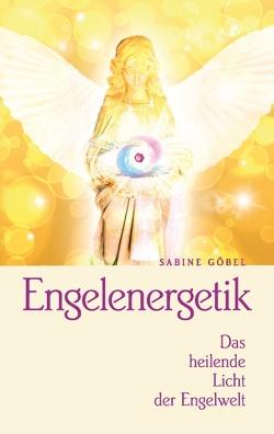 Engelenergetik von Goebel,  Sabine