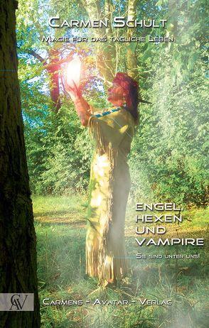 Engel,Hexen und Vampire! Sie sind unter uns! von Schult,  Carmen