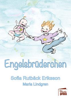 Engelsbrüderchen von Barthel,  Jochen, Bucher,  Nicole, Lindgren,  Maria, Rutbäck Eriksson,  Sofia