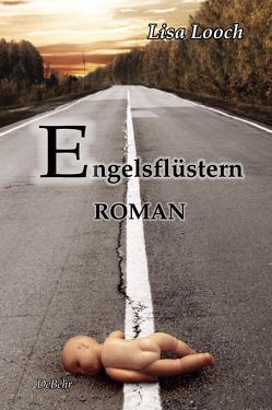 Engelsflüstern – Roman von Looch,  Lisa