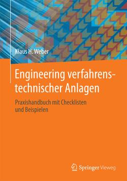 Engineering verfahrenstechnischer Anlagen von Weber,  Klaus H.