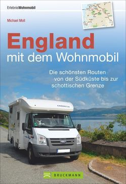 England mit dem Wohnmobil von Moll,  Michael
